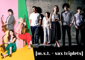 "m.s.t. LIVE at JZ Brat Vol.13 ""m.s.t. meets sax triplets"""